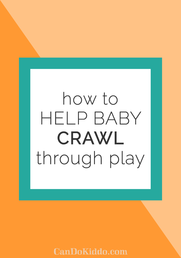 Simple ways to encourage crawling. CanDoKiddo.com