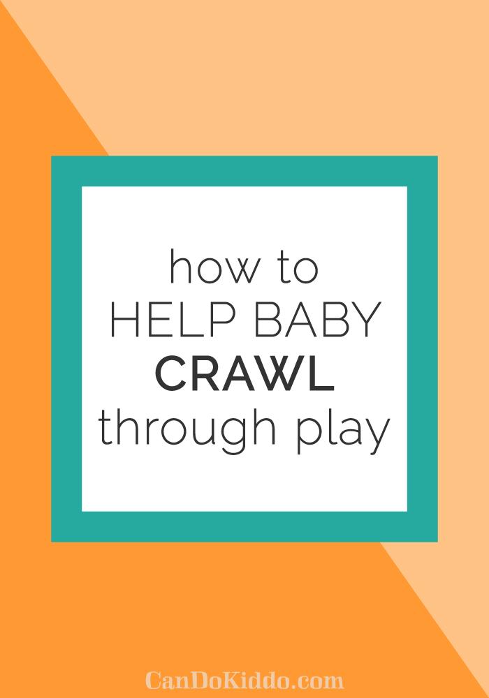 Simple ways to encourage crawling. CanDoKiddo.com
