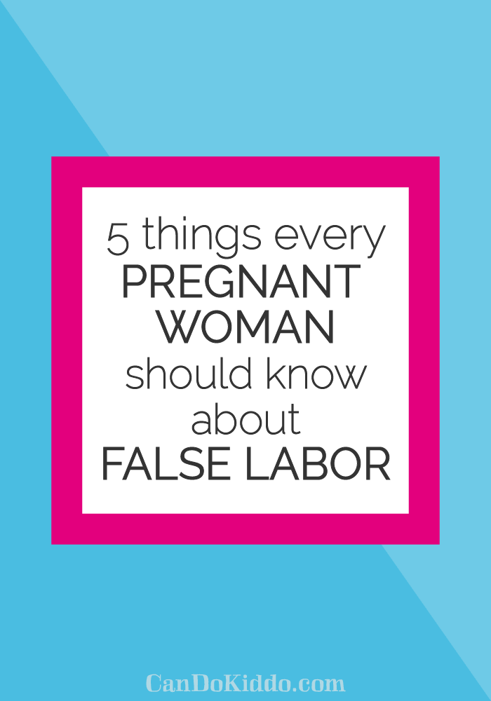 Tips for surviving prodromal or false labor. CanDoKiddo.com