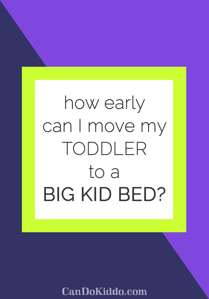 tips for transitioning to a big kid bed - earlier than most. CanDoKiddo.com