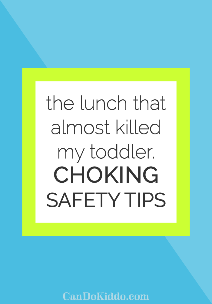 Choking safety tips learned from my scariest day as a parent. CanDoKiddo.com