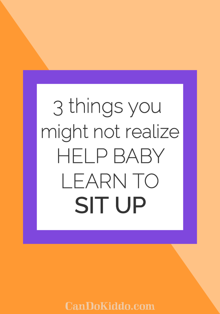 3 Things You May Not Realize Help Your Baby Learn To Sit Up