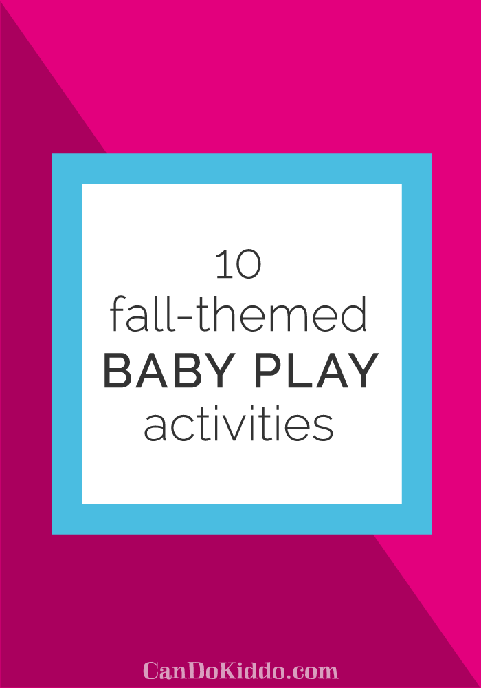 Fall Baby Play Activities - tummy time. CanDoKiddo.com