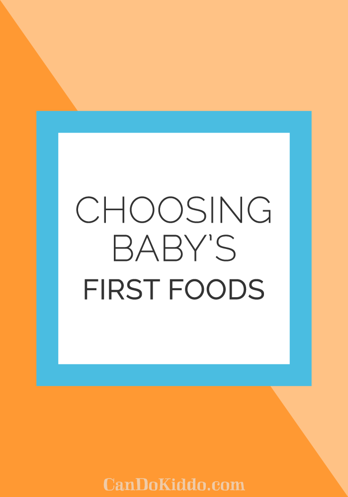 Choosing first foods for baby  - starting solids - CanDoKiddo.com