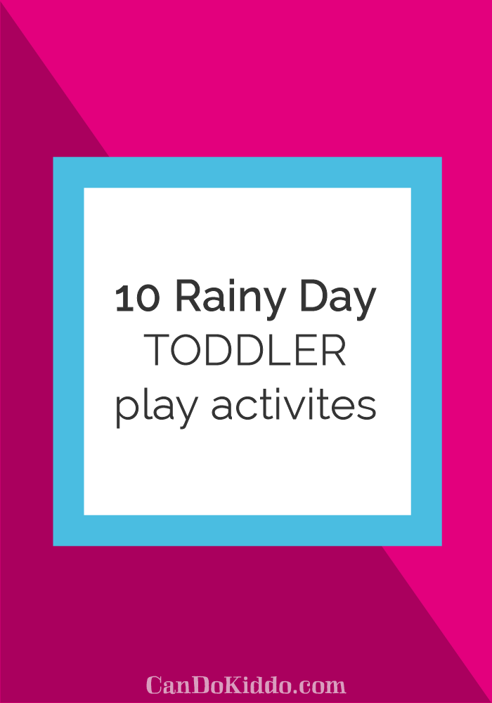 Indoor toddler play ideas. CanDoKiddo.com
