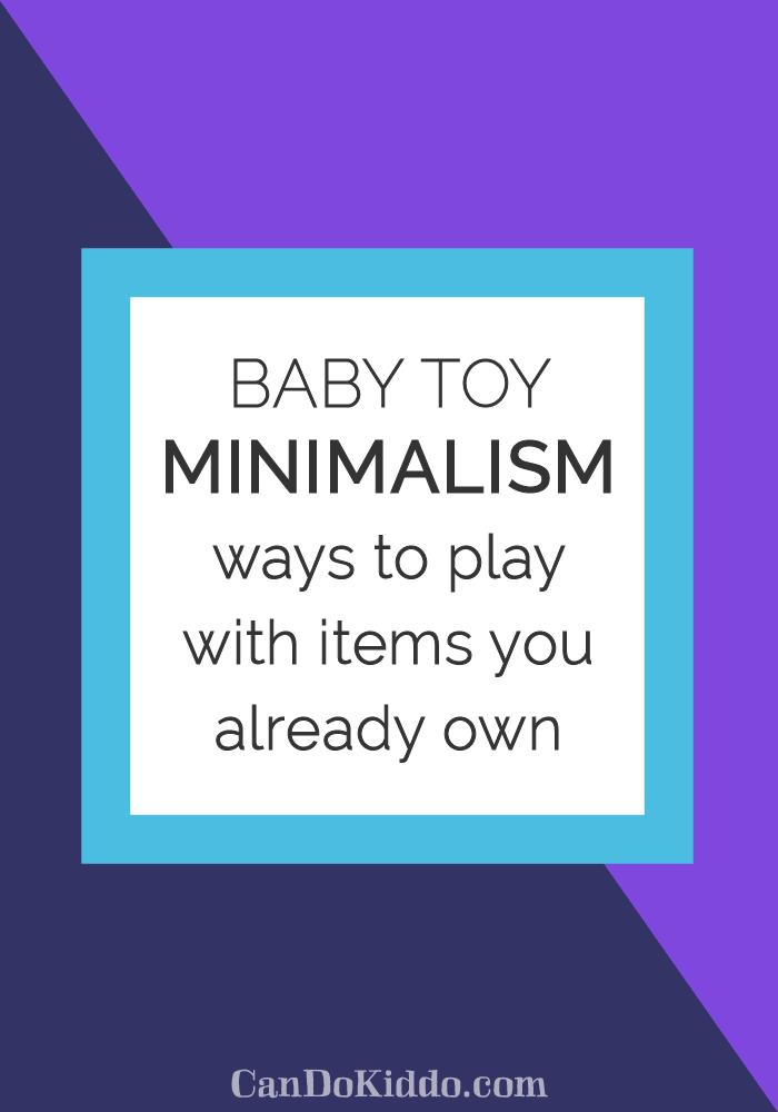 baby toy minimalism. less baby stuff. CanDoKiddo.com