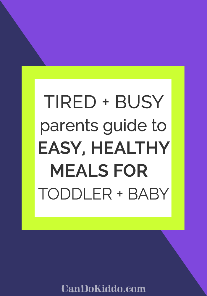 Easy Healthy Toddler Baby Meal Ideas. CanDoKiddo.com