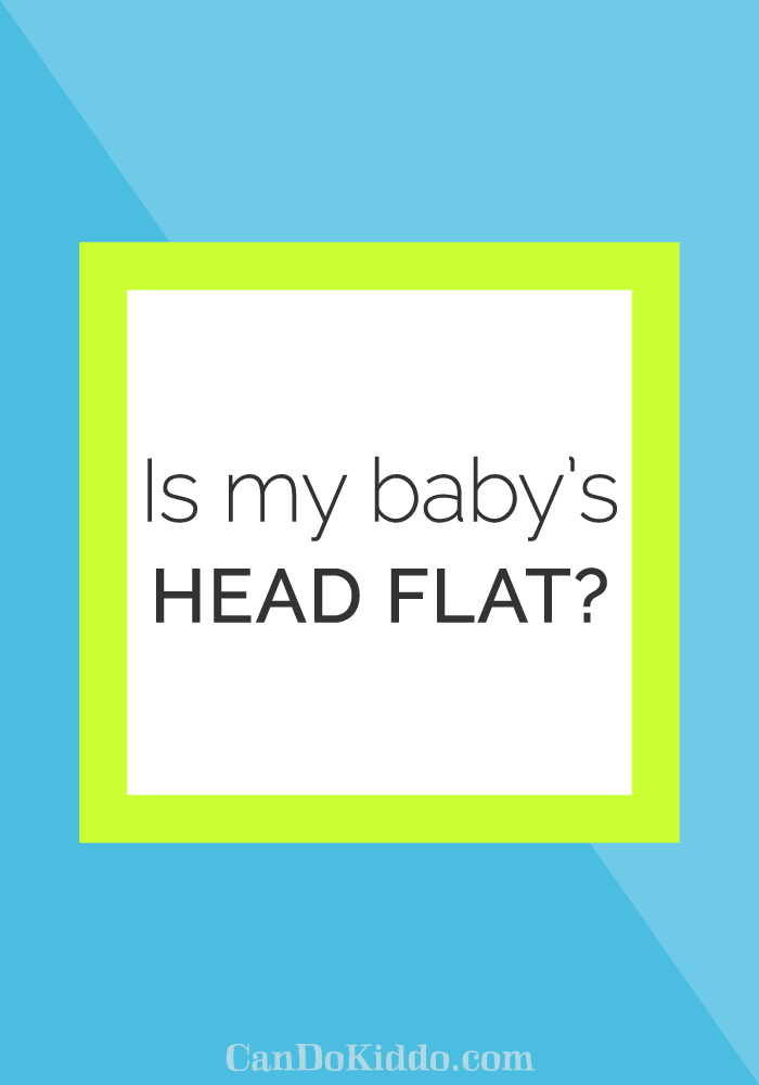 how to tell if your baby has a flat spot. CanDoKiddo.com
