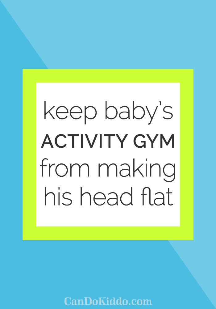 baby activity gym and head flattening