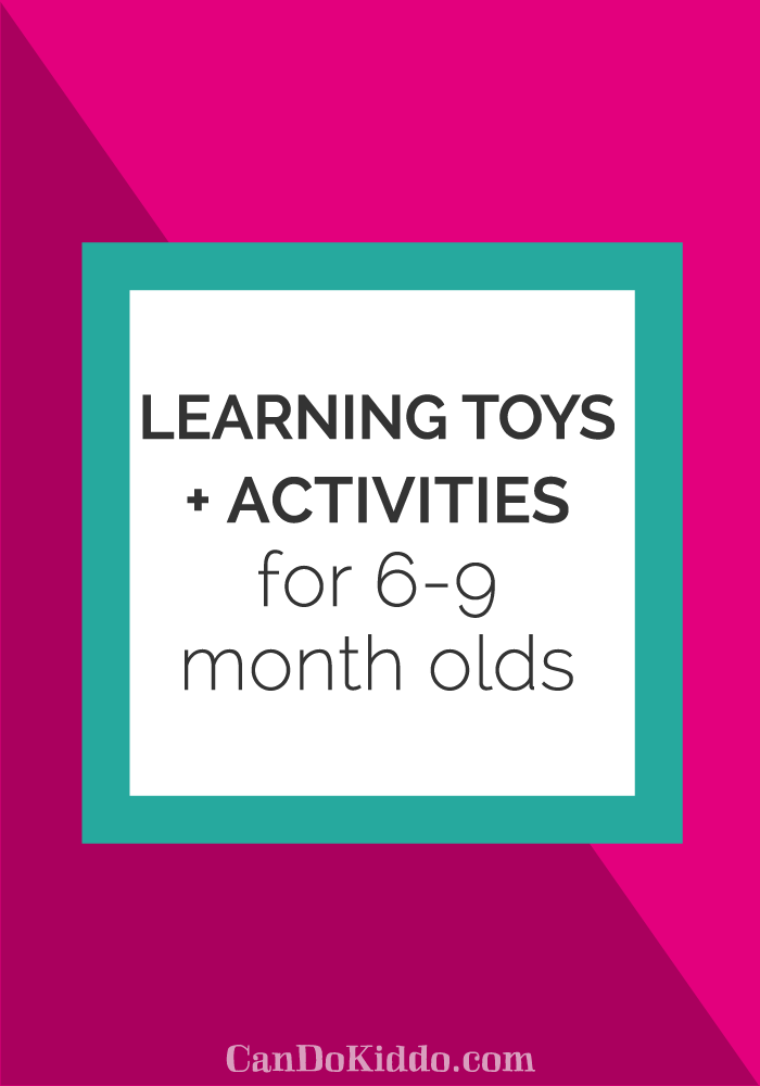 Learning-Toys-and-acitivites-for-6-9-months.png