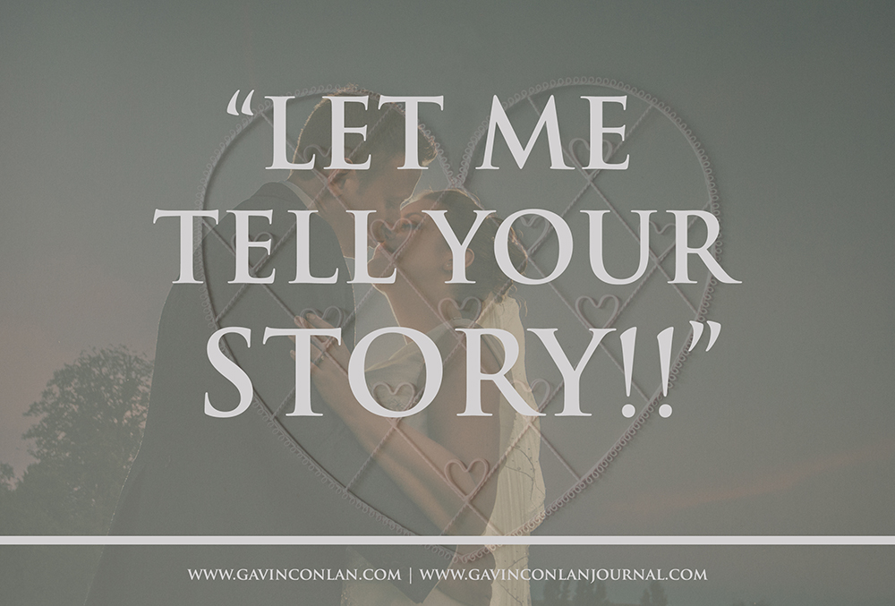 Let me tell your story - click on the photograph to access the blog post again which wedding magazines are featuring  gavin conlan photography Ltd
