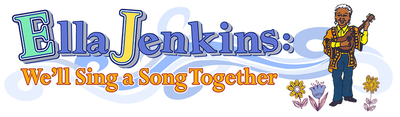 Ella Jenkins: We'll Sing a Song Together
