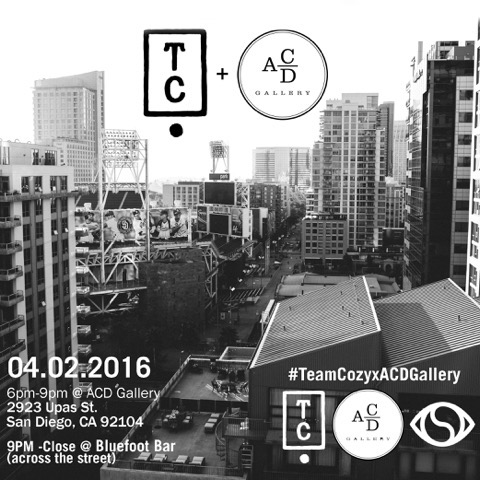 Come celebrate our 2 Year Anniversary and the San Diego launch of Team Cozy on 4.02.16 from 6pm to 9pm at ACD Gallery.  At 9pm we will continue the party directly across the street at the Bluefoot Bar & Lounge. Music for the evening will be provided by Soulection. Early arrival is highly suggested.