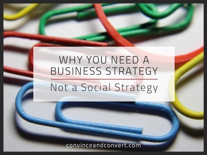 business strategy not social media strategy