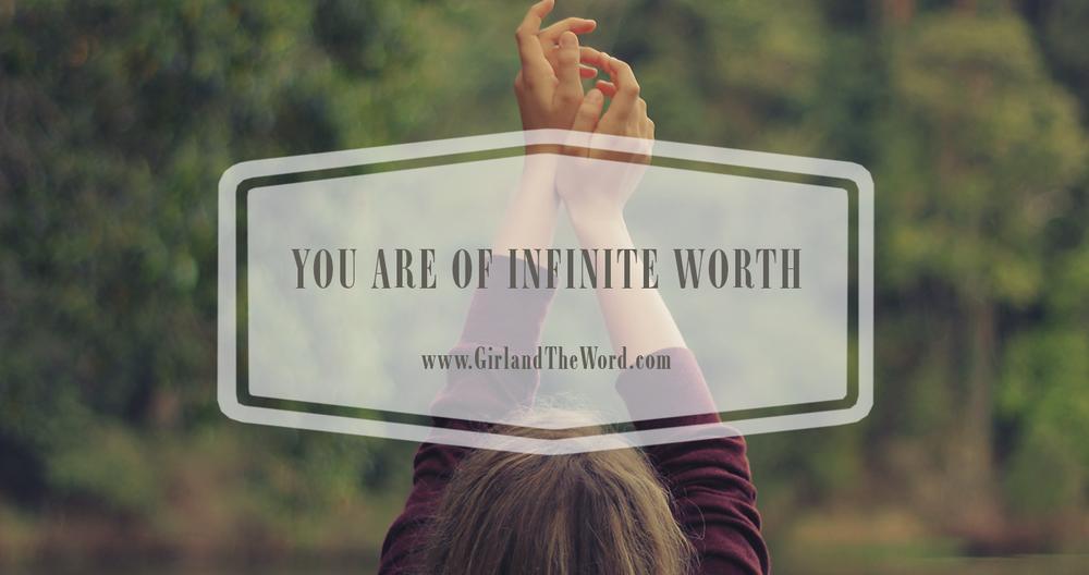 you-are-of-infinite-worth-girlandtheword
