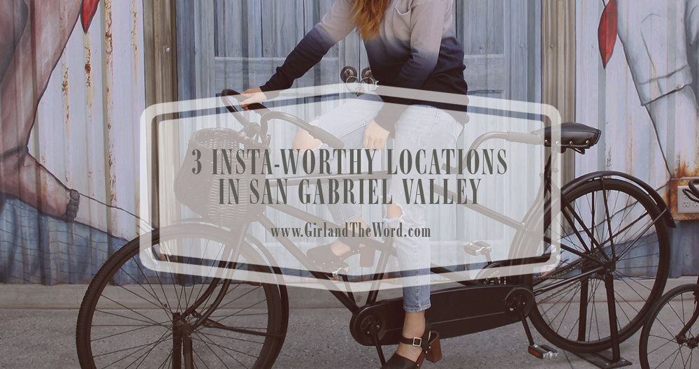 3-Insta-Worthy-Locations-in-San-Gabriel-Valley