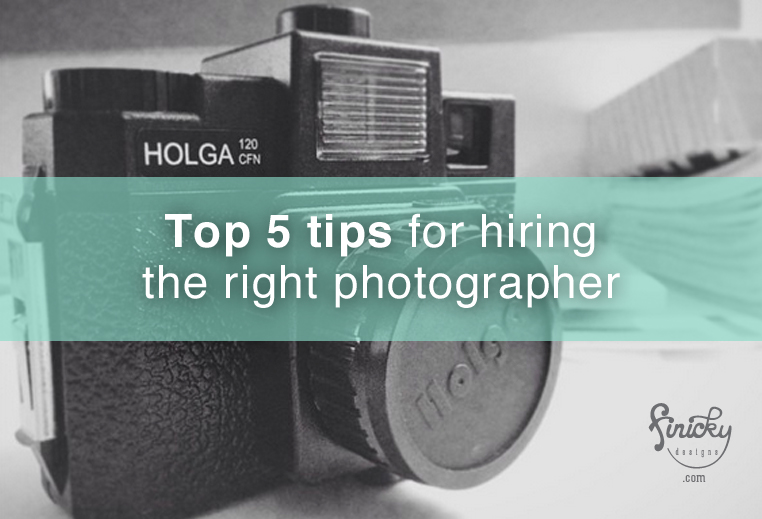 Top 5 Tips for hiring the right photographer | Finicky Designs