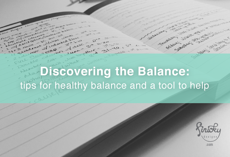 Discovering the Balance: tips for healthy balance and a FREE took to help | finicky designs