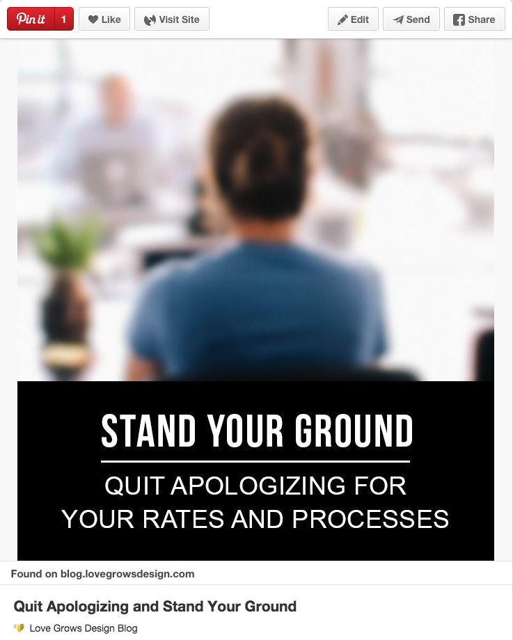 Quit apologizing for your rates and processess by Love Grows Design Blog