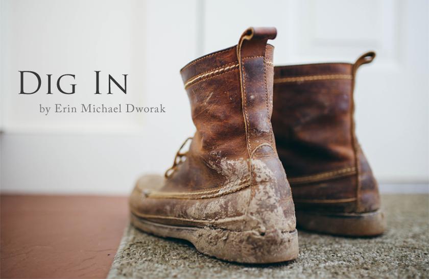 Dig In poem by Erin Michael Dworak
