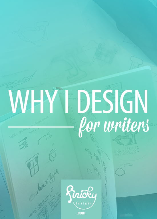 Why I design for writers | graphic designer Finicky Designs