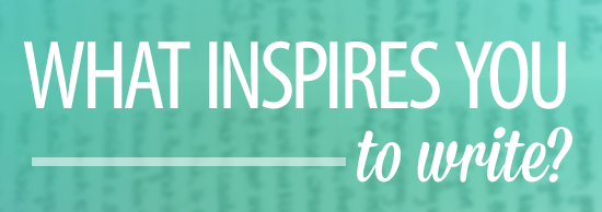 What inspires you to write? by Finicky Designs