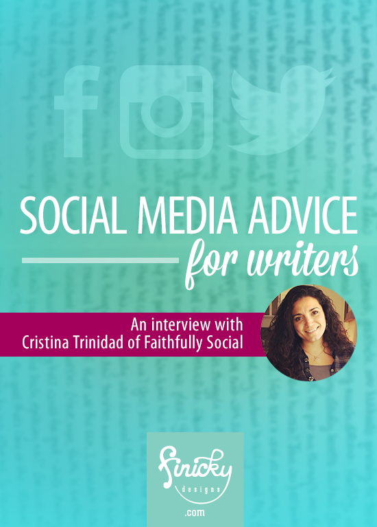 Social Media Advice for Writers, with Cristina Trinidad from Faithfully Social