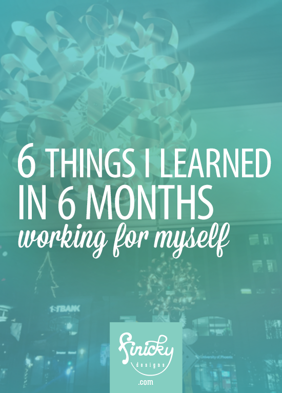 6 Things I Learned in 6 Months Working for Myself | Finicky Designs