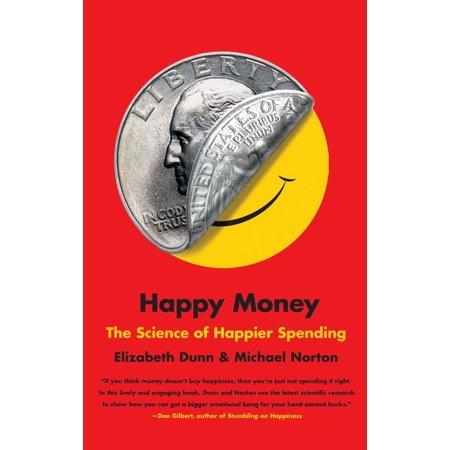 Happy Money by Elizabeth Dunn and Michael Norton