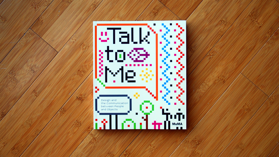 'Talk to Me' Catalog, Paola Antonelli (2011)