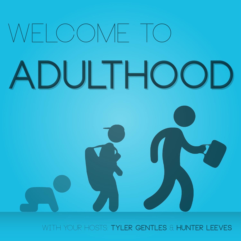 Welcome to Adulthood