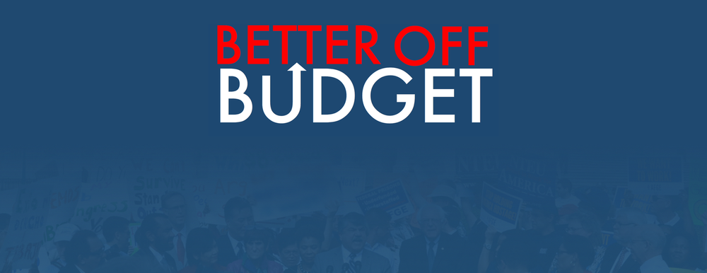 Tell Congress YES to the Better Off Budget & NO to the Ryan Budget