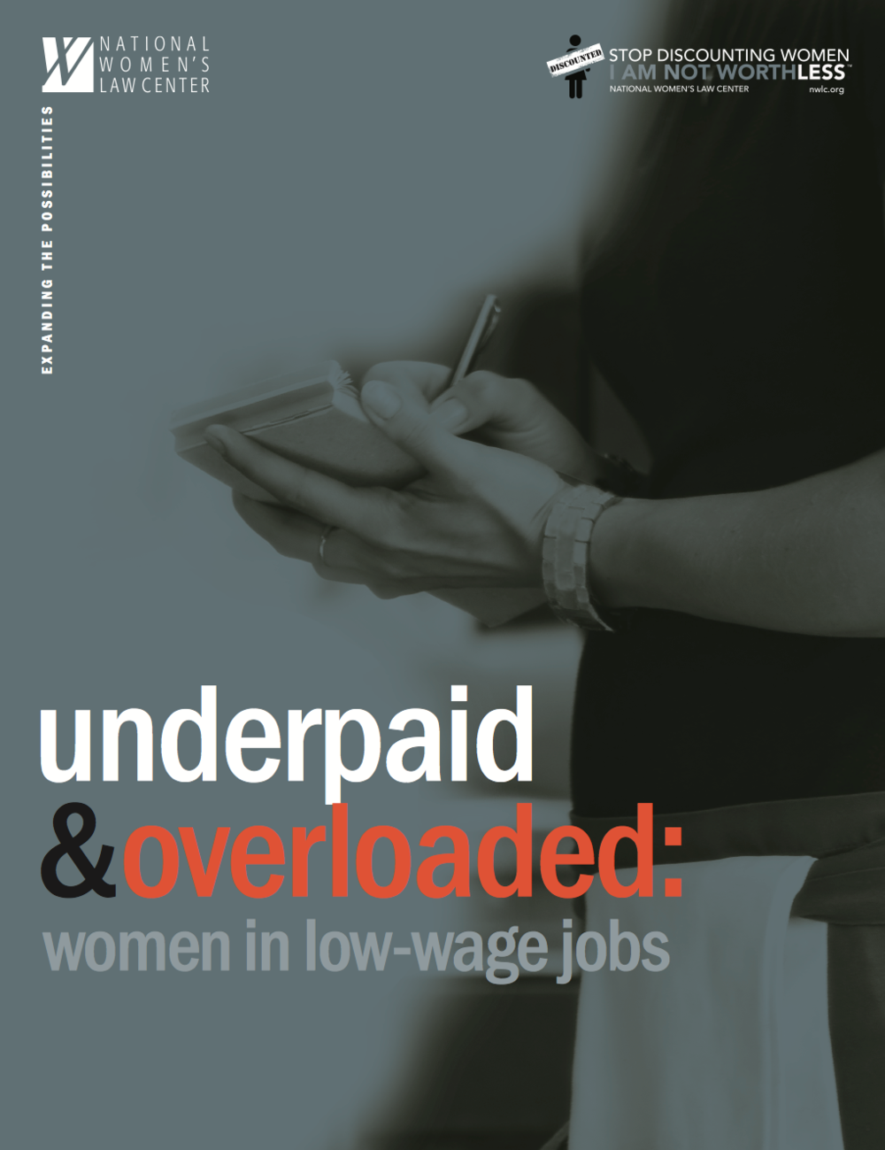Underpaid & Overloaded: Women in Low Wage Jobs. A new report by the National Women's Law Center delves into the difficulties and inequalities women still face in low wage jobs.