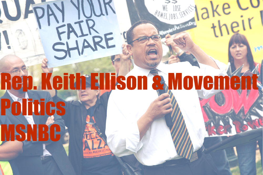 MSNBC recently covered Rep. Keith Ellison, CPC Co-Chair, and his efforts to bring movement politics to Washington, DC