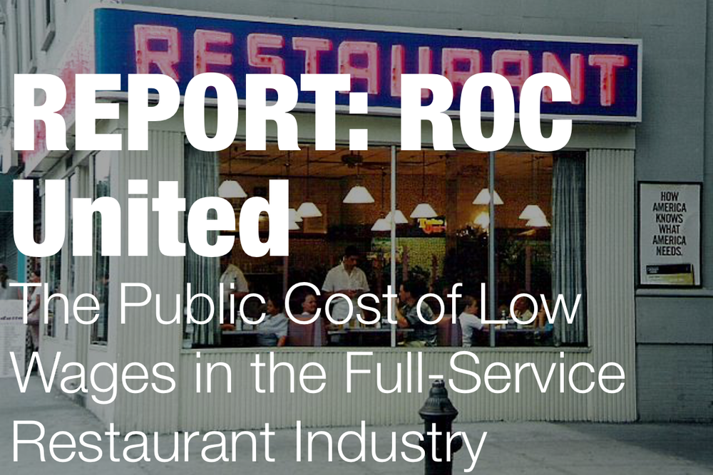 The Restaurant Opportunities Center recently released a report covering the real cost of low wages in the restaurant industry. The report exhaustively covers the issue and shows how the fight for a livable wage is one that will help all of America.