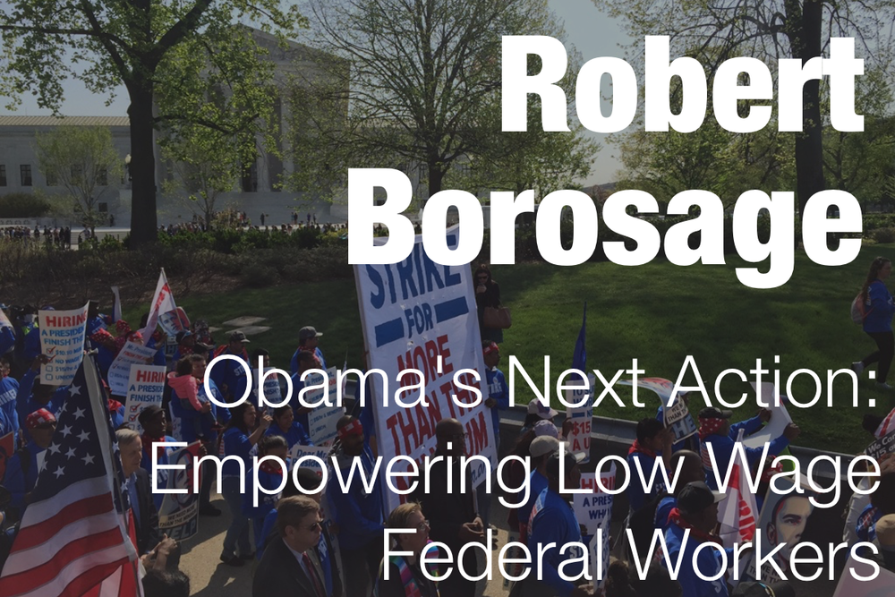 As low wage workers are striking across the nation, Robert Borosage makes the case for how the next major action is within the hands of the President to take action on.