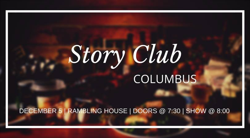 [image description: a blurred background photo of a table with food and beverages. This is overlayed with info about the Story Club Columbus December show. It was December 5th at Rambling House in Columbus, Ohio.]