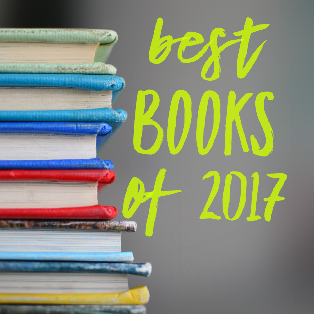 """[image description: gray background with a stack of multicolored hardback books on the left. There is a text overlay on the right that says """"best books of 2017""""]"""