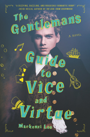 [image description: the book cover of The Gentleman's Guide to Vice and Virtue. There is a color photograph of a Victorian type fellow in a jacket with gold buttons and cuff sleeves in the background and the title is overlayed. There are also little drawings of top hats, musical notes, cards, and ships dotting the cover]