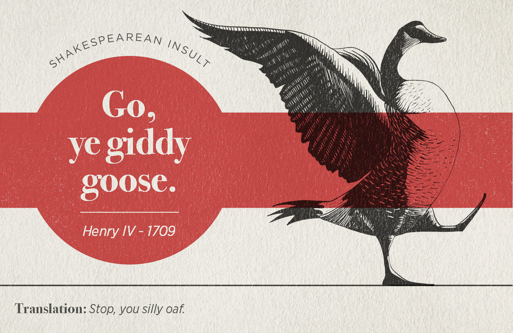 "[image description: an infographic with the Shakespearean insult: ""Go, ye giddy goose.""]"
