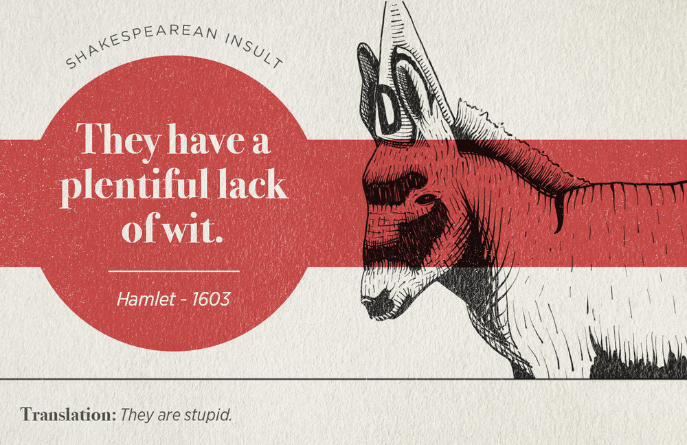 "[image description: infographic with the Shakespearean insult: ""They have a plentiful lack of wit.""]"