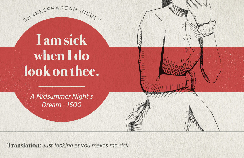 "[image description: an infographic of Shakespearean insult: ""I am sick when I do look on thee.""]"