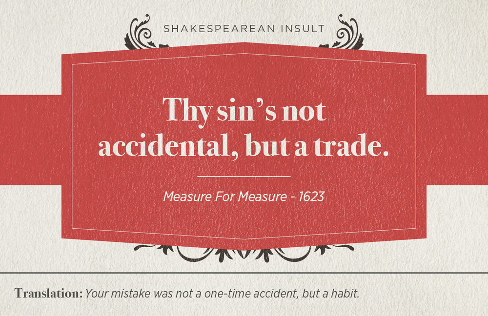 "[image description: an infographic of the Shakespearean quote: ""Thy sin's not accidental, but a trade.""]"