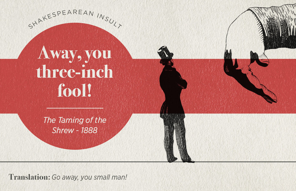 "[image description: an infographic with the Shakespearean insult: ""Go away you three-inch fool!"""