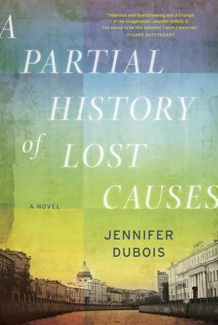 [image description: cover art for the novel A Partial History of Lost Causes by Jennifer duBois. The lower part is a photograph of a street in St. Petersburg, Russia, and the sky is a mosaic of blue, yellow, and green squares.]