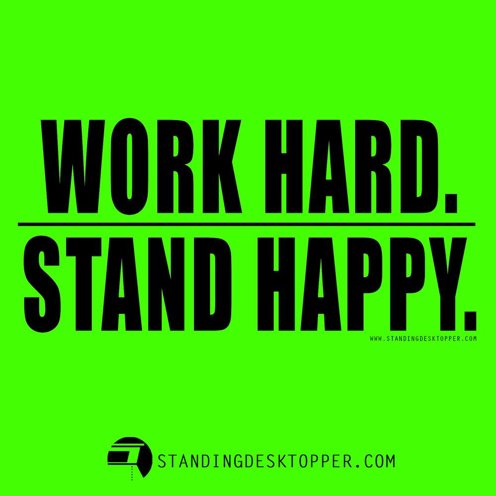 StandingDeskTopper_Work_Hard_Stand_Happy.jpg
