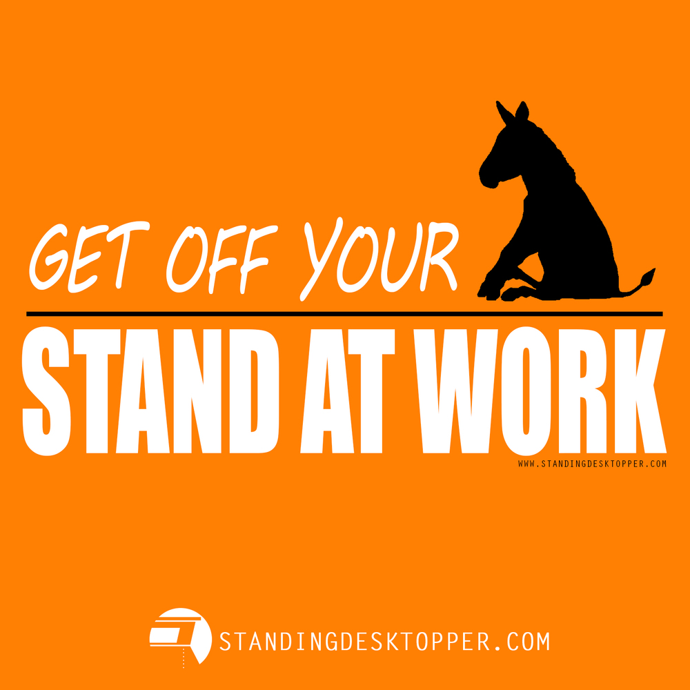 StandingDeskTopper_Get_Off_Your.jpg