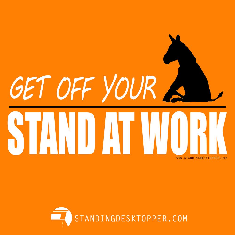 StandingDeskTopper_Get_Off_Your.jpg