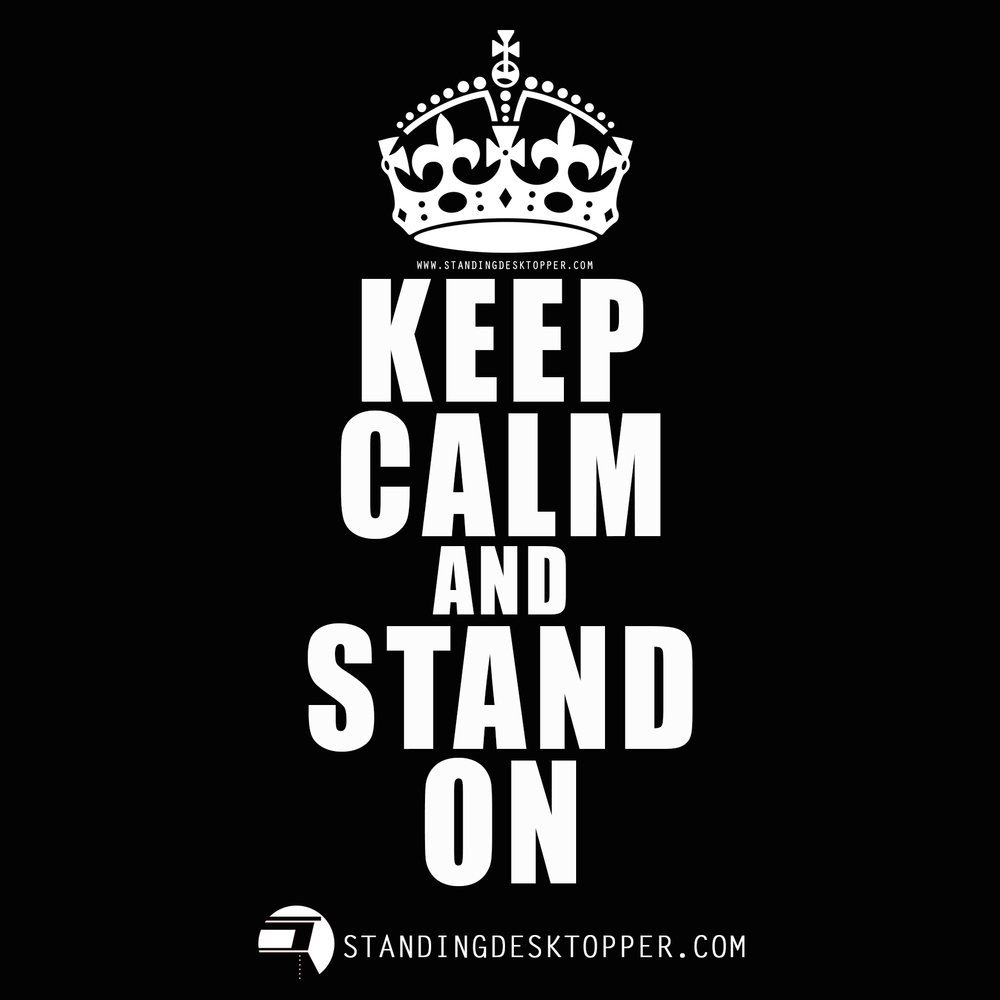 Standing_Desk_Topper_Keep_Calm_Stand_On_Ad_Black.jpg