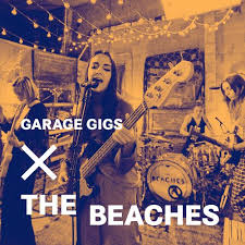 Copy of The Beaches - Garage Gigs